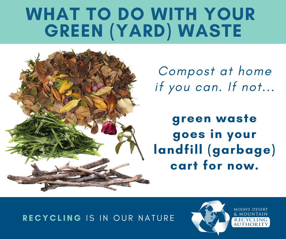 Green Waste Goes in Garbage for now