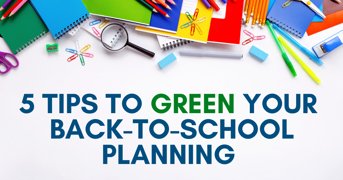 5 Tips to Green Your Back School Planning